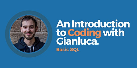 Free Coding 101 Workshop: An Introduction to SQL with Gianluca tickets