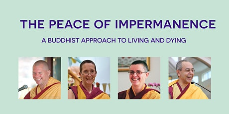 The Peace of Impermanence – a Buddhist approach to living and dying tickets