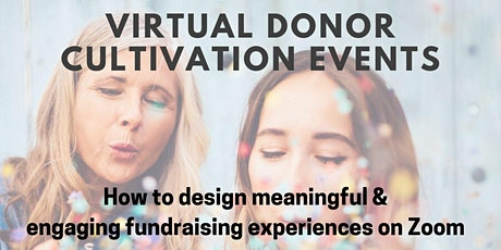 VIRTUAL DONOR CULTIVATION EVENTS! tickets