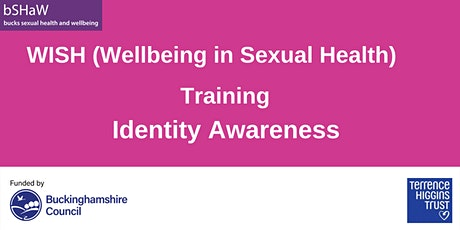 Wellbeing in Sexual Health (WISH) Identity Awareness Training tickets