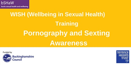 WISH Pornograhy and Sexting Awareness Training tickets