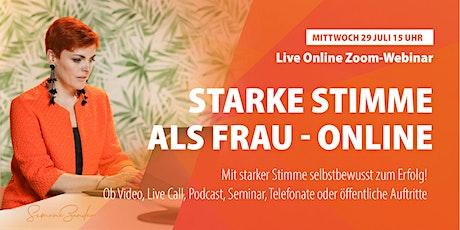 STARKE STIMME als Frau. Online mit Power Sprechen und Wirken! Tickets