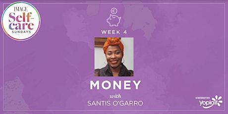 Self-Care Sunday: MONEY with Santis O'Garro tickets