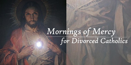 Mornings of Mercy for Divorced Catholics August 8, 2020 tickets