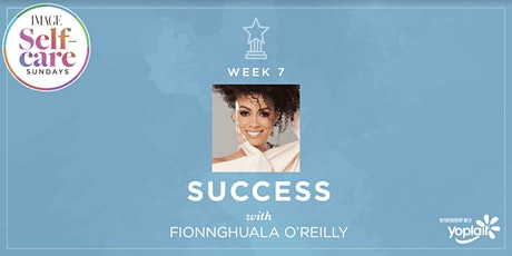 Self-Care Sunday: SUCCESS with Fionnghuala O'Reilly tickets