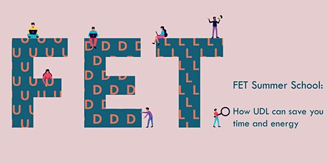 FET Summer School: How UDL can save you time and energy tickets