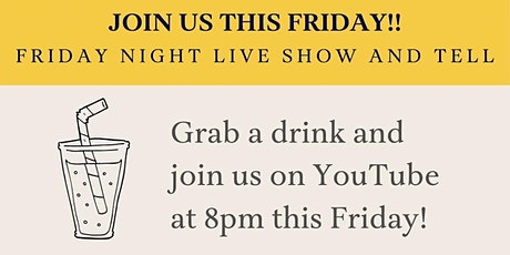 Friday Night Live Show & Tell tickets