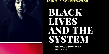 BLACK LIVES AND THE SYSTEM