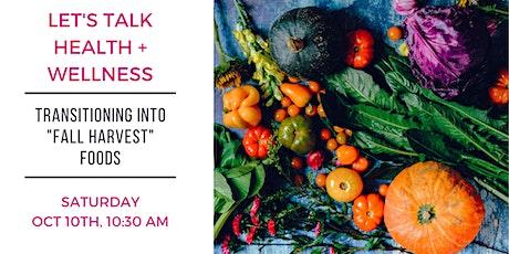 Let's Talk Health + Wellness, Fall Harvest Foods tickets