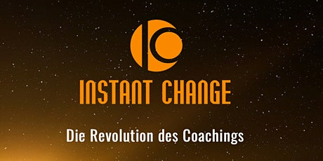 Instant Change- Die Revolution des Coachings I LIVE  Erlebnisabend Tickets