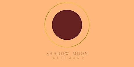 Shadow Moon Ceremony tickets