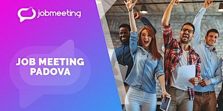 Job Meeting Padova: il 10 settembre incontra le aziende che assumono! biglietti