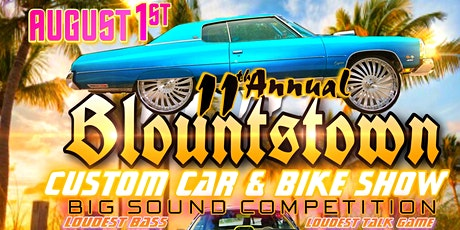 11TH ANNUAL BLOUNTSTOWN CUSTOM CAR AND BIKE SHOW & SOUND COMPETITION! tickets