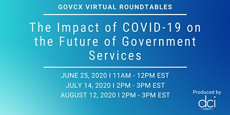 GovCX Virtual Roundtables: The Impact of COVID-19 on the Future of Gov't tickets