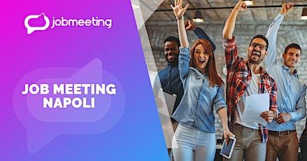 Job Meeting Napoli: il 12 novembre incontra le aziende che assumono! biglietti