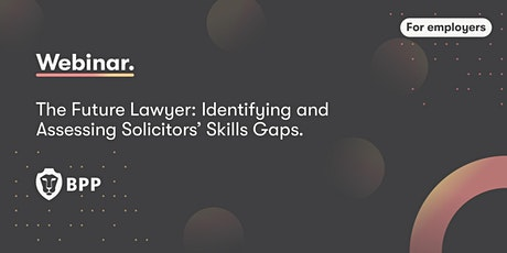 The Future Lawyer: Identifying and Assessing Solicitors' Skills Gaps tickets