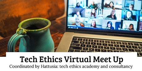 Tech Ethics Meet Up - coordinated by Hattusia tickets