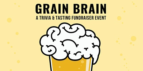 Grain Brain: A Trivia and Tasting Fundraising Event tickets