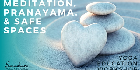 Meditation, Pranayama, & Safe Spaces | Level 2/300 Hr Yoga Teacher Training tickets