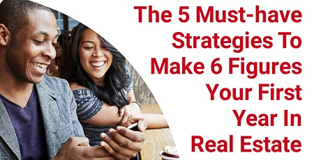 5 Must-have Strategies To Make 6 Figures Your First Year In Real Estate tickets