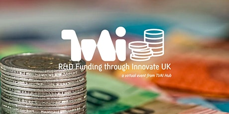R&D Grant Funding through Innovate UK - What is available and how to apply? tickets