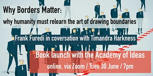 Why Borders Matter: book launch with Frank Furedi and Timandra ...