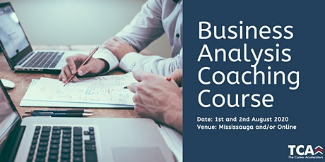 Business Analysis Coaching Course in Mississauga: 1st and 2nd August 2020 tickets