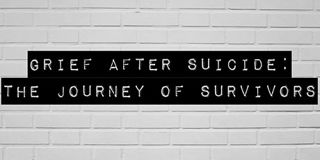Grief After Suicide: The Journey of Survivors tickets