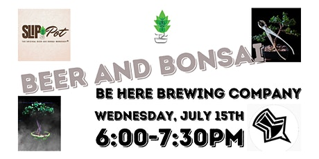 Beer and Bonsai at Be Here Brewing tickets