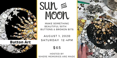Sun and Moon Buttons and Bits tickets
