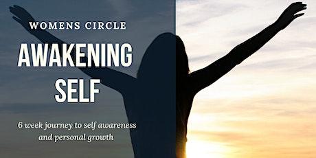 Awakening Self- 6 week journey to deeper self awareness ⭕️ Women's Circle tickets