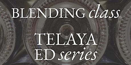 Telaya Ed - blending tickets