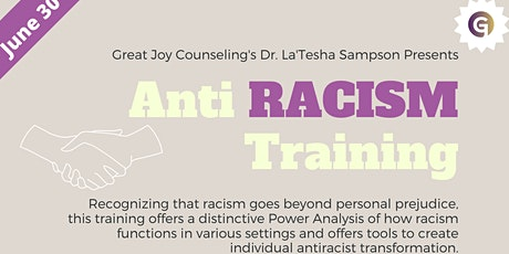 Great Joy Counseling's Dr. La'Tesha Sampson Presents: Anti Racism Training tickets