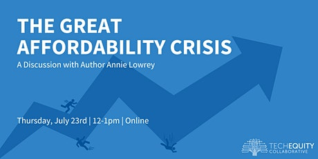 The Great Affordability Crisis: A Discussion with Author  Annie Lowrey tickets