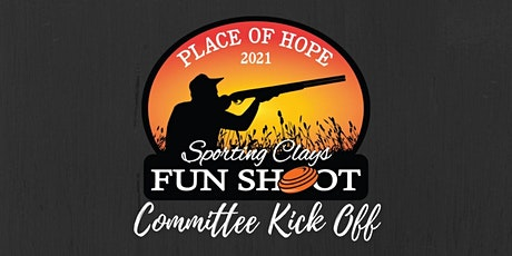 Place of Hope's Sporting Clays Fun Shoot Committee Kick-Off tickets