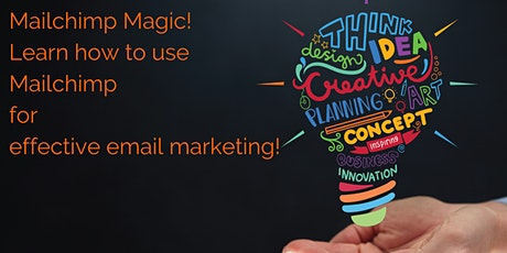 Mailchimp Magic!  Using Mailchimp for small business marketing tickets
