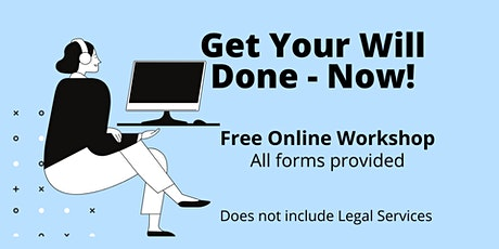 Get Your Will Done - NOW!  Free workshop tickets