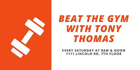 Beat The Gym with Tony Thomas (Every Saturday) tickets