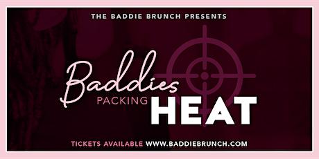 Baddies Packing Heat tickets