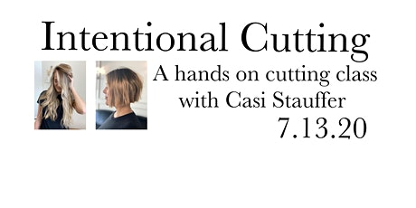 Intentional Cutting! a hands on hair cutting class for multiple lengths tickets