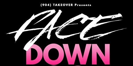 FACE DOWN (DO IT BABY STICK IT BABY) tickets