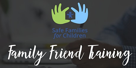 Safe Families for Children: Family Friend Training tickets