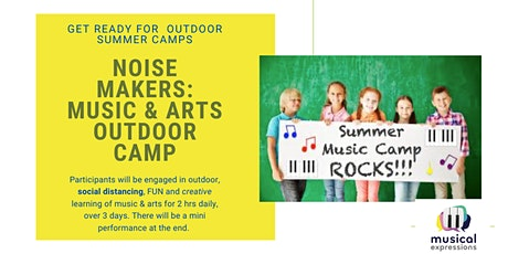Noise Makers! Outdoor Summer Camp Aug 12-14  Ages 5 -8yrs From10am - noon tickets