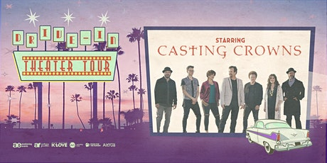CASTING CROWNS: The Drive-In Theater Tour - Gates Open at 7:00 PM tickets