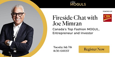 Joe Mimran: A Fireside Chat with Canada's Top Fashion MOGUL & Entrepreneur tickets