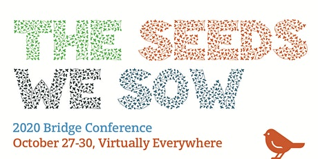 2020 Bridge Conference: The Seeds We Sow tickets