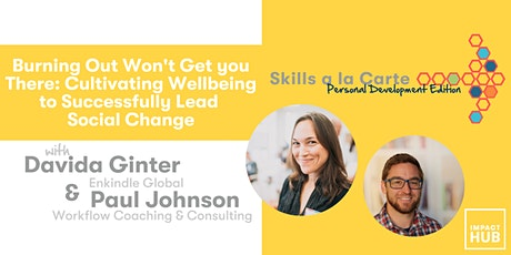 Burning Out Won't Get You There: Cultivate Wellbeing to Lead Social Change Tickets