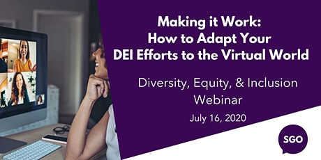 Webinar: Making it Work: How to Adapt Your DEI Efforts to the Virtual World tickets