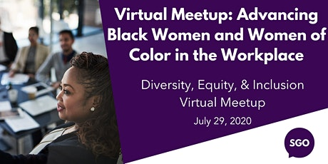 Virtual Meetup: Advancing Black Women and Women of Color in the Workplace tickets