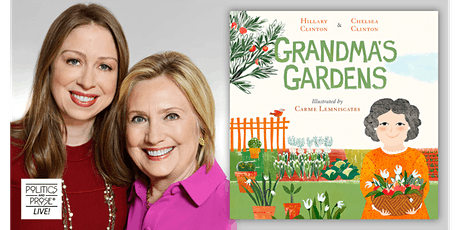 P&P Live! Hillary and Chelsea Clinton|GRANDMA'S GARDENS w/ Lissa Muscatine tickets